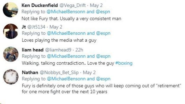 """Fans on Twitter question whether Tyson Fury is being truthful when he says he will fight until he's 40. One fan says Fury """"loves playing the media"""" while another calls him a """"walking, talking contradiction"""""""