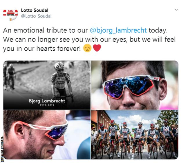 Lotto Soudal tweeted: An emotional tribute to our Bjorg Lambrecht today. We can no longer see you with our eyes, but we will feel you in our hearts forever!