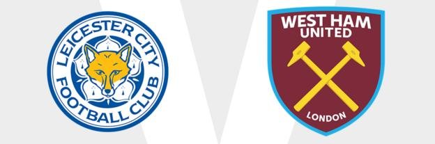 Leicester v West Ham