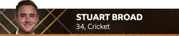 Stuart Broad, 34, Cricket
