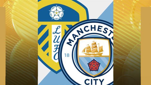 Leeds v Man City