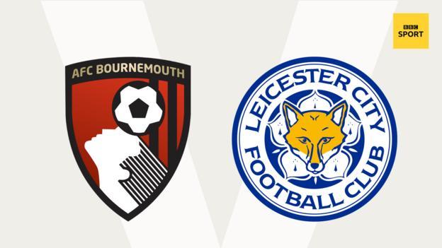 Bournemouth v Leicester