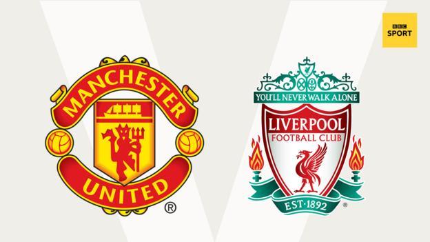 Man Utd v Liverpool