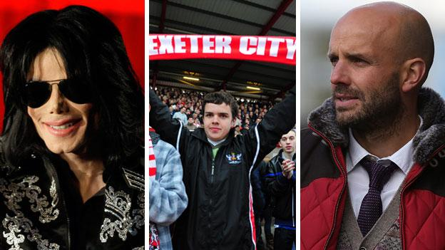 Michael Jackson, and Exeter fan and Paul Tisdale