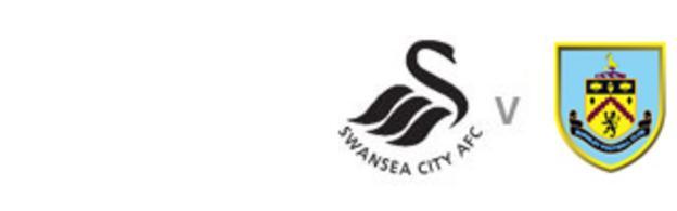 Swansea v Burnley