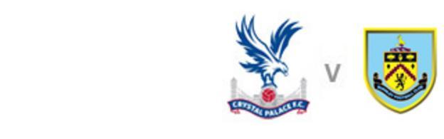 Crystal Palace v Burnley