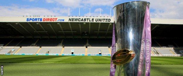 Super League Trophy at St James' Park