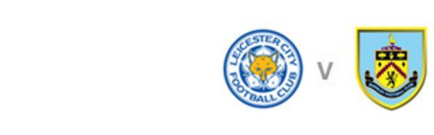 Leicester v Burnley