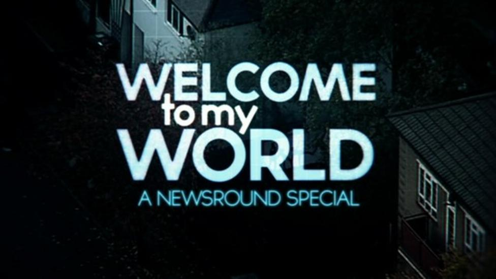 Welcome to my World - a Newsround Special