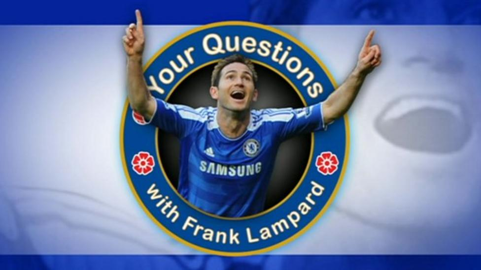 Frank Lampard answers your questions