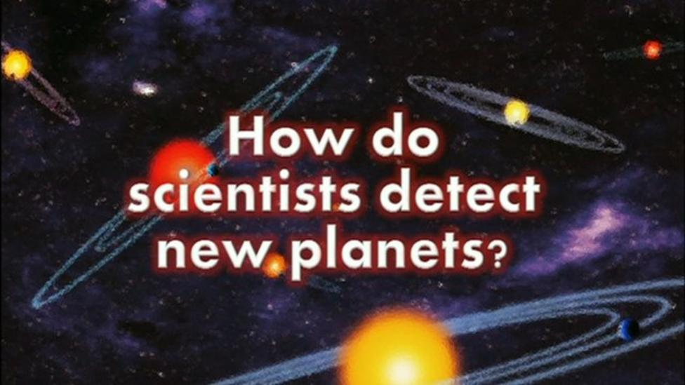 How do scientists detect new planets?