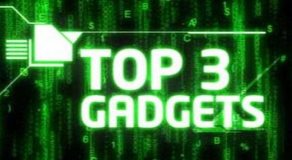 Top 3 gadgets from the big gadget show