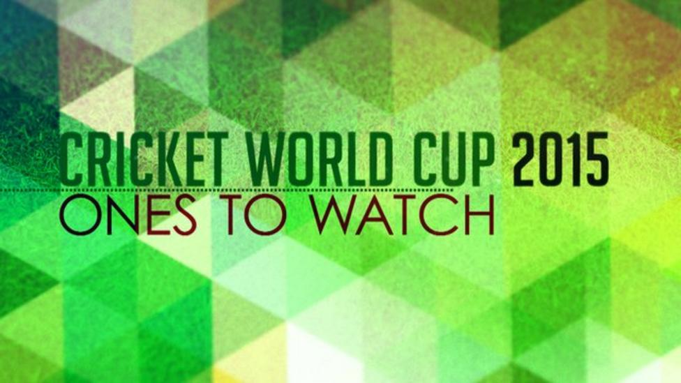 Cricket World Cup ones to watch