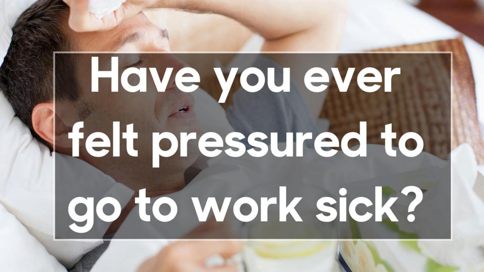 The psychology behind the subtle pressure to work when sick