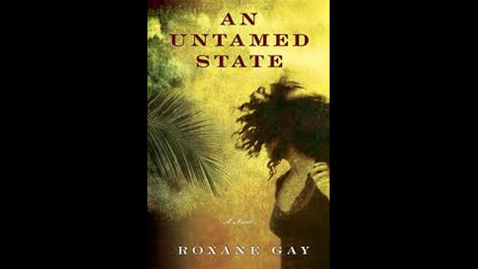 3. Roxane Gay, An Untamed State