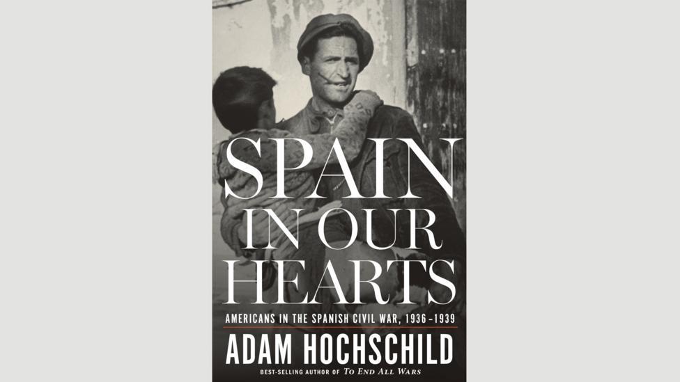 Adam Hochschild, Spain in Our Hearts
