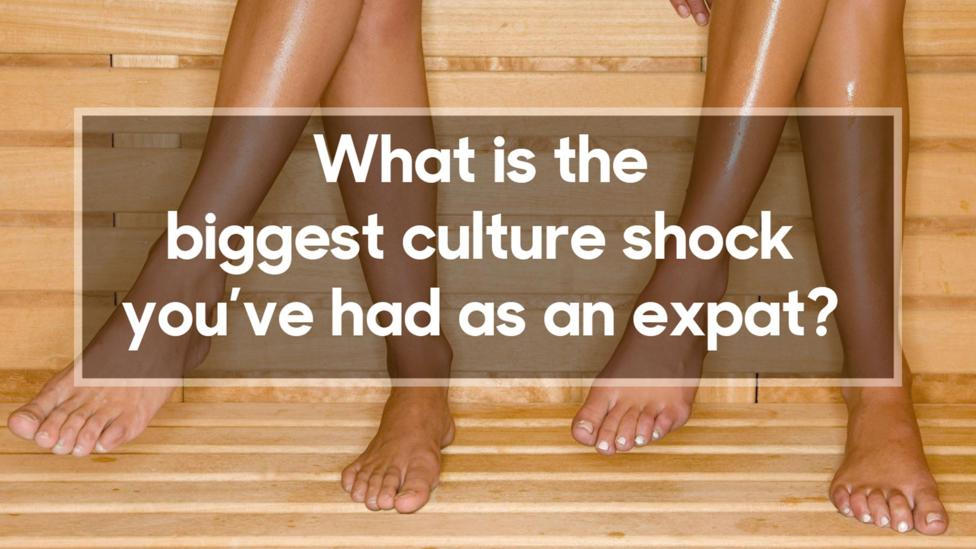 What's the biggest culture shock you've had as an expat?
