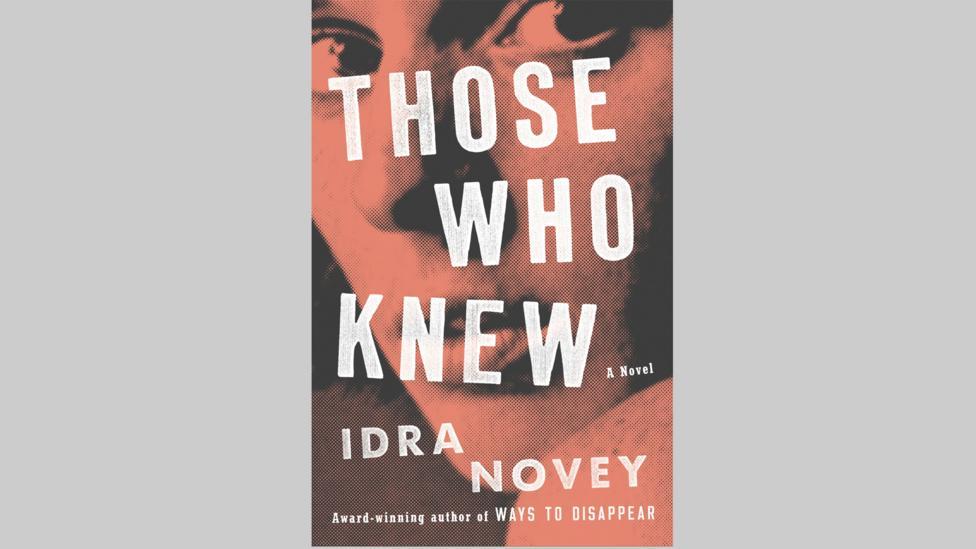 2 Idra Novey, Those Who Knew